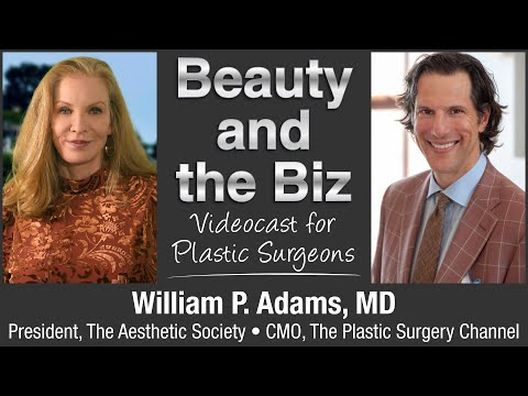 Interview with William P. Adams, MD - President, The Aesthetic Society