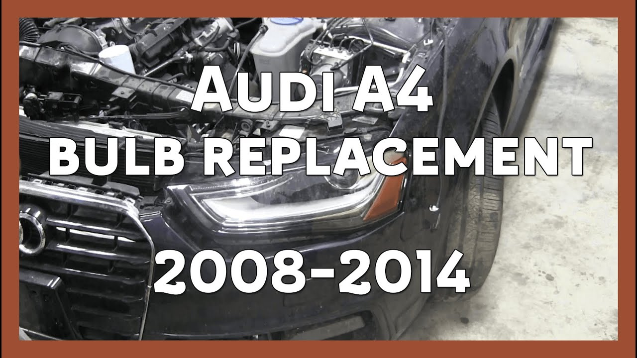 Audi A4 Headlight Bulb Replacement 2008 2014 B8 B8 5