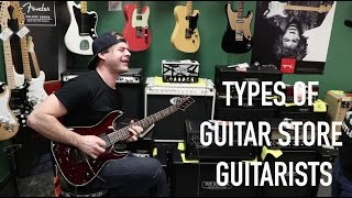 Every Guitar Store Guitarist
