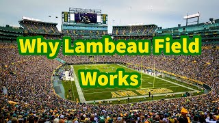 Why Lambeau Field Works