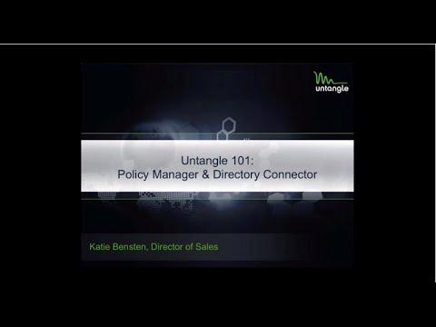Untangle 101: Policy Manager & Directory Connector