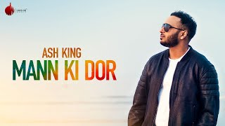 Mann Ki Dor Official Video -  Ash King | Indie Music Label