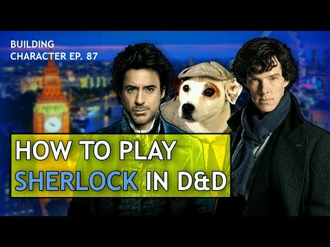 How To Play Sherlock Holmes In Dungeons & Dragons (Detective Build For D&D 5e)
