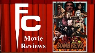 Blood Sombrero Movie Review