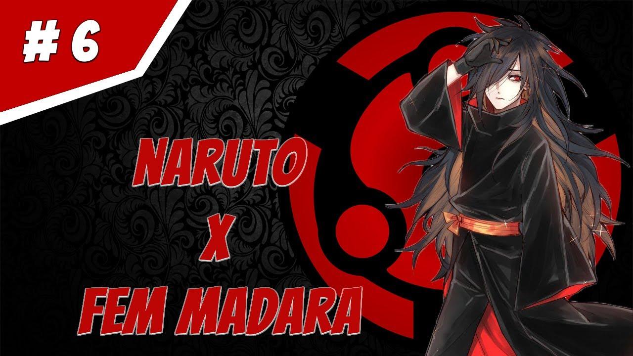 Naruto X Madara (Mujer) - Trata De No Joder El Futuro - Parte 6 | FanFic