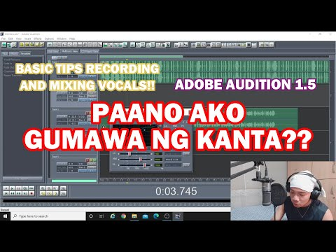 ADOBE AUDITION 1.5 BASIC TIPS RECORDING AND MIXING VOCALS (TAGALOG) DHETRO
