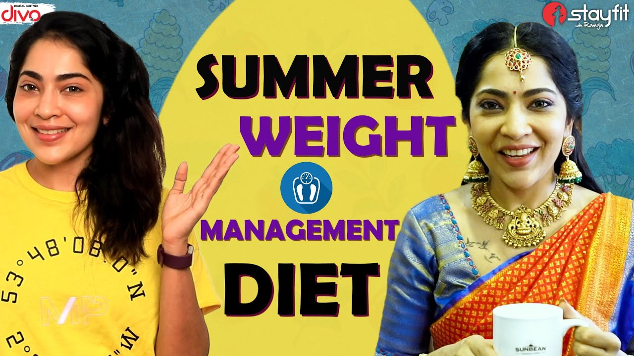 Summer Weight Management Diet   Stay Fit with Ramya