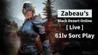 [Live] Field PvP 245 AP Sorc vs 260+ AP Ninja [Zabeau's Black Desert Online, 61lv Sorc Play]