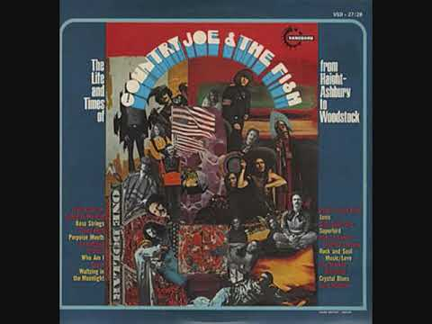 Country Joe & The Fish - The Life And Times Of Country Joe & The Fish (Full Album)