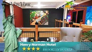 Henry Norman Hotel - Brooklyn Hotels, New York