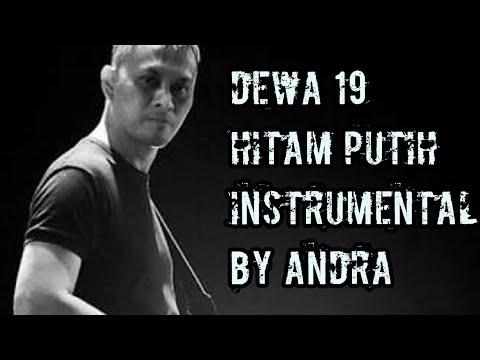 DEWA 19 - HITAM PUTIH, INSTRUMENTAL BY ANDRA RAMADHAN