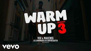 VSO x Maxenss - Warm Up - Les chroniques de Southcoaster #3 ft. Maxenss