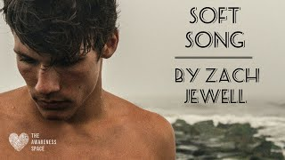 Soft Song - By Zach Jewell - Poets of The Cove - with Man Cove Wellbeing