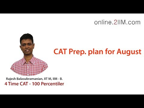 CAT 2018 - 4 month Prep plan from August