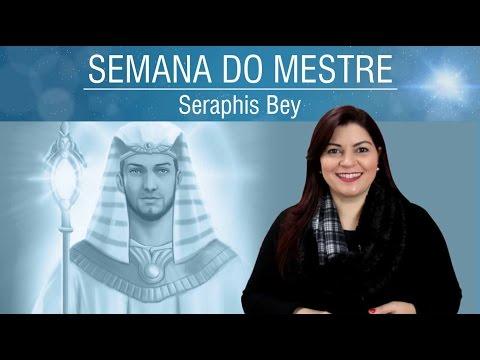 Seraphis Bey - Cura das nossas Inferioridades    Semana do Mestre