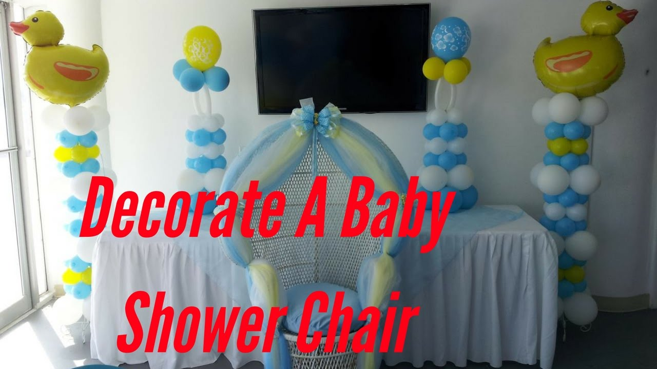 How To Decorate A Baby Shower Chair - YouTube