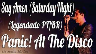 Panic! At The Disco: Say Amen (Saturday Night) [Legendado PT/BR]