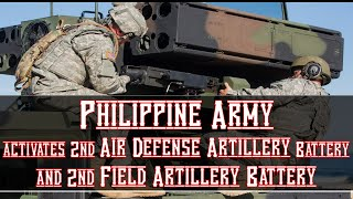 Philippine Army activates 2nd Air Defense Artillery Battery, 2nd Field Artillery Battery