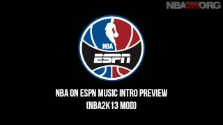 NBA 2K13 NBA on ESPN Music Intro Mod