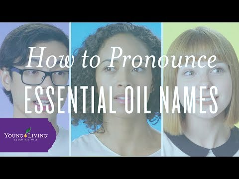 how-to-pronounce-essential-oil-names-|-young-living