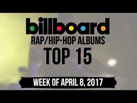 Top 15 - Billboard Rap/Hip-Hop Albums | Week of April 8, 2017 | Charts