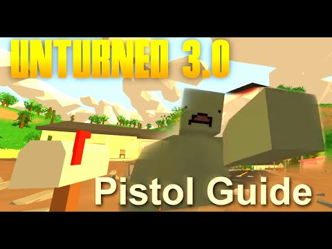 Unturned - 3.0 Which Pistol Should You Use?