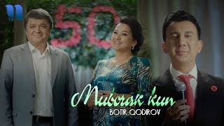 Botir Qodirov - Muborak kun (Official Music Video)