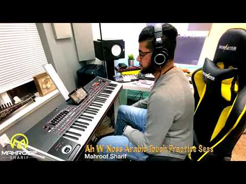 Ah W Noss Arabic Touch Practice Session 2019 HD MAHROOF SHARIF