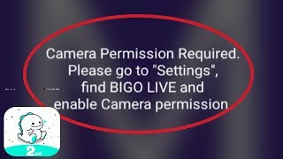 BIGO LIVE Cemera Permission Required || Camera Not Working Problem Solve