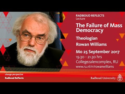 The Failure of Mass Democracy   Radboud Reflects Lecture by theologian Rowan Williams