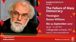 The Failure of Mass Democracy | Radboud Reflects Lecture by theologian Rowan Williams