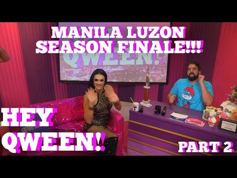 Rupaul's Drag Race All Star MANILA LUZON On Hey Qween SEASON 5 FINALE With Jonny McGovern Part 2