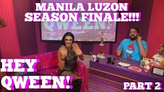 Rupaul's Drag Race All Star MANILA LUZON On Hey Qween SEASON 5 FINALE With Jonny McGovern Part 2