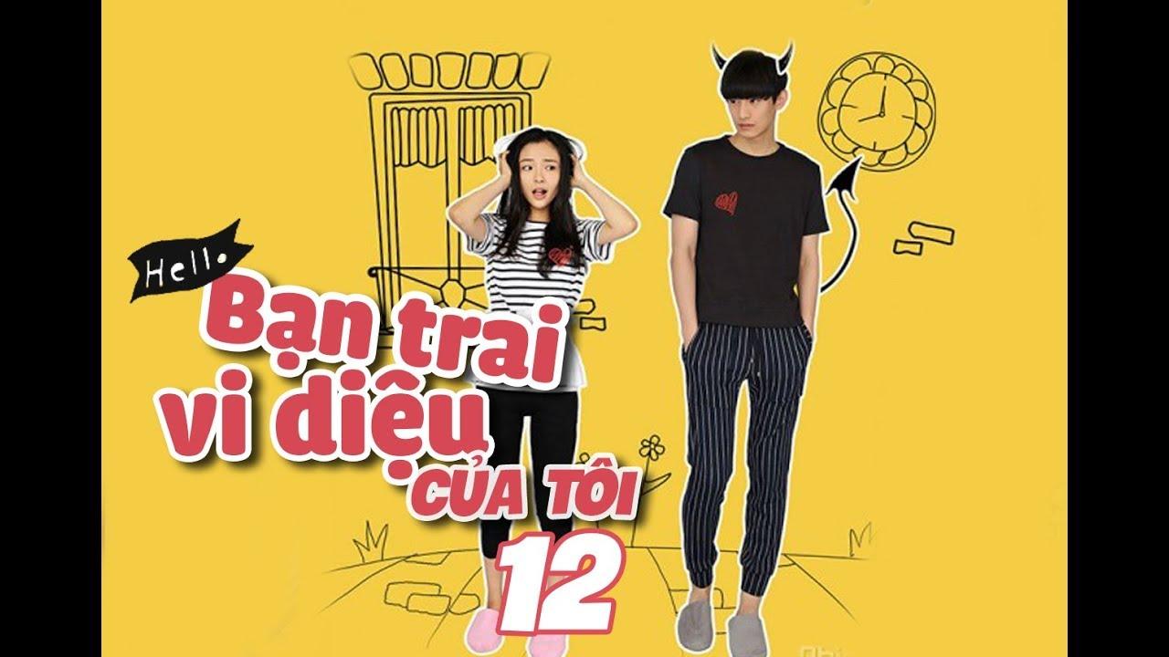 Bạn Trai Vi Diệu Của Tôi – Tập 12| Ngô Thiến, Kim Tae Hwan| Phim Hài Hước – Viễn Tưởng