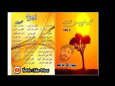 # Takor orakzai Album bera vol 2 track 3 pashto ghazal poetry by takor orakzai