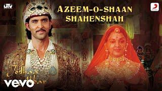 Azeem-O-Shaan Shahenshah - Jodhaa Akbar|A.R.Rahman|Hrithik Roshan|Aishwarya Rai