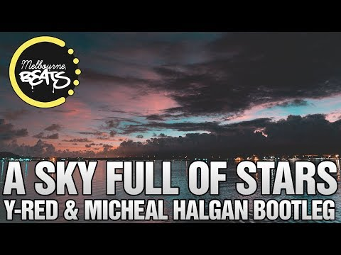 Coldplay  A Sky Full Of Stars YRED & Michéal Hagan Bootleg