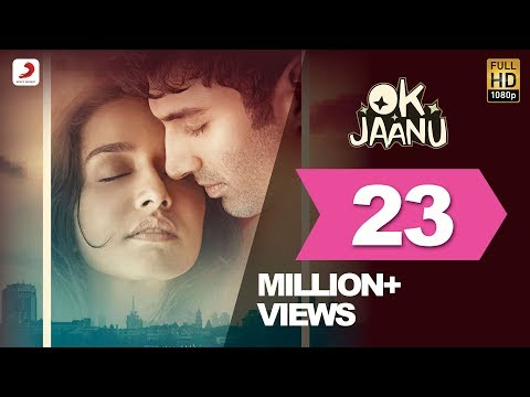 OK Jaanu - Full Song Video | Aditya Roy...