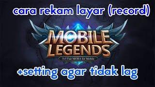 Cara merekam layar (Record) Mobile Legends di ANDROID - TUTORIAL #2