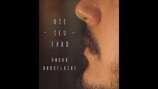 Andro Baudelaire  - Use Seu Faro (Clipe oficial)