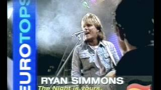 Ryan Simmons (Dieter Bohlen) The Night Is Your The  Night Is Mine Eurotops