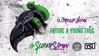 Future Young Thug Group Home Super Slimey.mp3