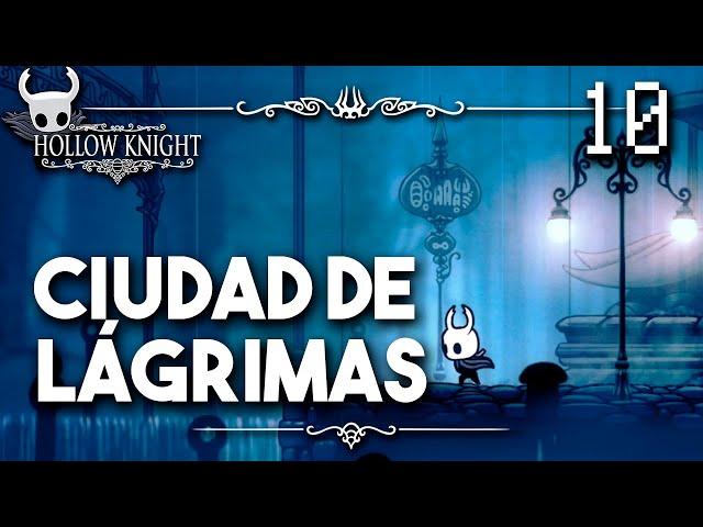 Ciudad de Lagrimas - Hollow Knight Guia Paso a Paso 112% (Español) - Ep 10