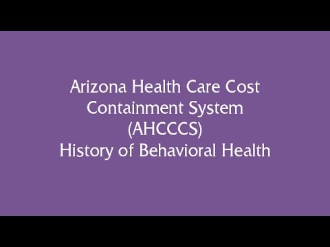 Arizona Health Care Cost Containment System (AHCCCS) History of Behavioral Health