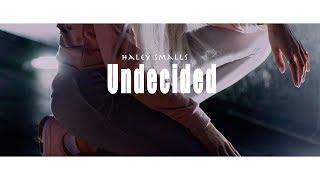 Смотреть клип Haley Smalls - Undecided