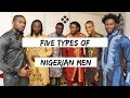 Download FIVE TYPES OF NIGERIAN (IGBO) GUYS in Mp3, Mp4 and 3GP