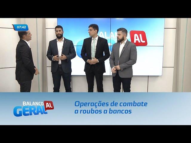 Operações de combate a roubos a bancos em Alagoas