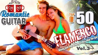 Video Top 50 Guitar Romantic Flamenco | The Best Foreign Song For The World Top Guitar 2017 download MP3, 3GP, MP4, WEBM, AVI, FLV Mei 2018