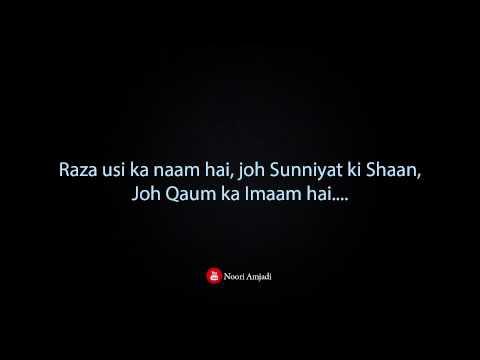 Raza Usi Ka Naam Hai, Joh Sunniyat Ki Shaan, Joh Qaum Ka Imaam Hai....