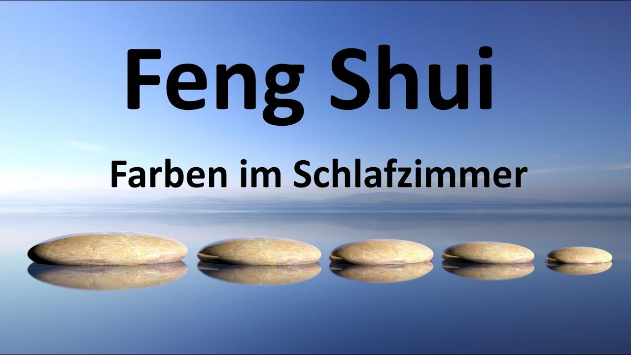 feng shui farben schlafzimmer youtube. Black Bedroom Furniture Sets. Home Design Ideas